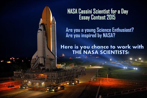 "cassini scientist for a day essay contest 2011 ""scientist for a day"" essay contest the contest meets us national english and science education standards in september 2011, the cassini spacecraft will take images of these three targets your assignment is to choose the one target you think will provide the best science, and to write an essay to explain your reasons."