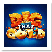 Dig That Gold