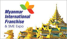 Myanmar International Franchise & SME Expo 2016