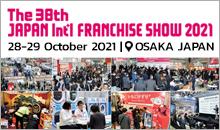 JAPAN INTERNATIONAL FRANCHISE SHOW 2021 OSAKA